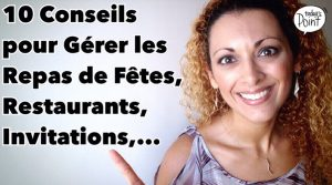 10 conseils Pour Gérer les Repas de Fêtes, Restaurant, Invitations,… [Q&R11]