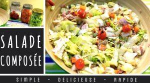 Salade Composée (simple et rapide) – Recette