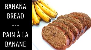Banana Bread / Pain à la Banane (allégé) – Recette