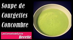 Soupe Courgettes et Concombre – Recette